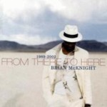 From There To Here - Greatest Hits / Brian McKnight