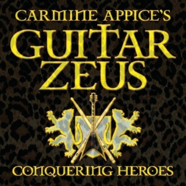 Carmine Appice's Guitar Zeus: Conquering Heroes